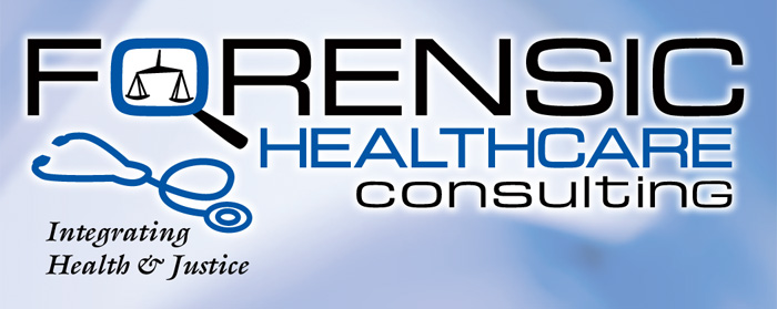 Forensic Healthcare Consulting - Integrating Health & Justice